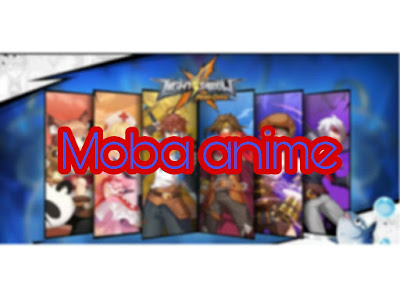Daftar Game Moba Anime Terbaik 2017