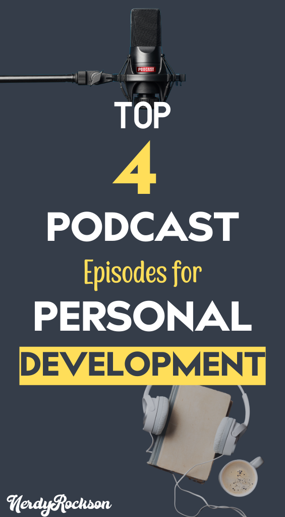 Top 4 Podcast Episodes for Personal Development