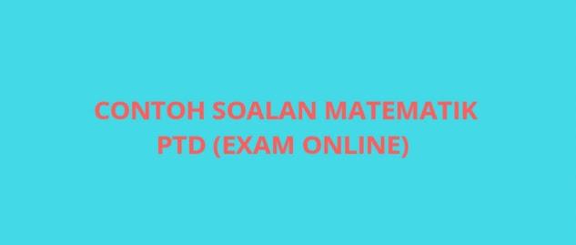 Contoh Soalan Matematik PTD 2021 (Exam Online)
