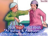 "Hati-Hati dengan Slogan ""Kembali ke Al-Qur'an dan Hadist"""