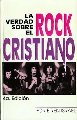 Eiren Israel-La Verdad Sobre El Rock Cristiano-