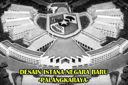 Rancangan Desain Istana Negara dan Ibukota Baru Indonesia
