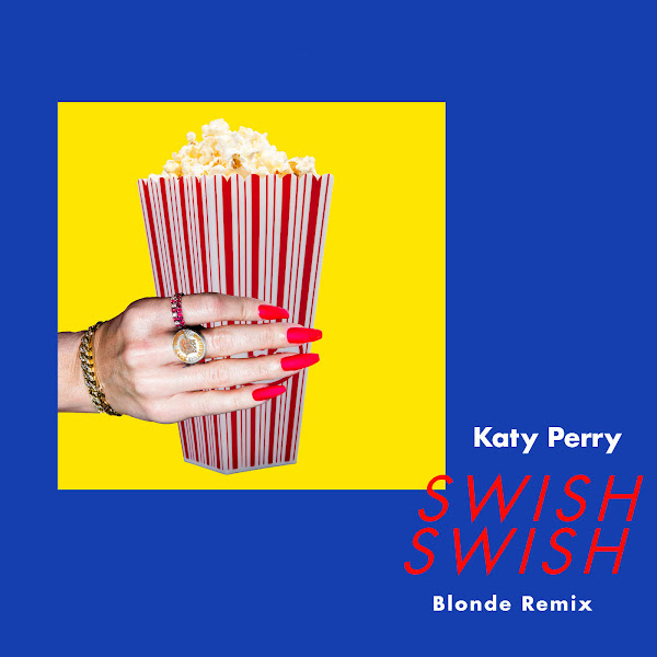Katy Perry - Swish Swish (Blonde Remix) - Single Cover