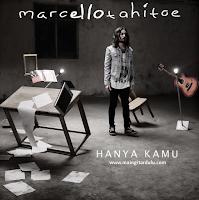 Hanya Kamu - Marcello Tahitoe
