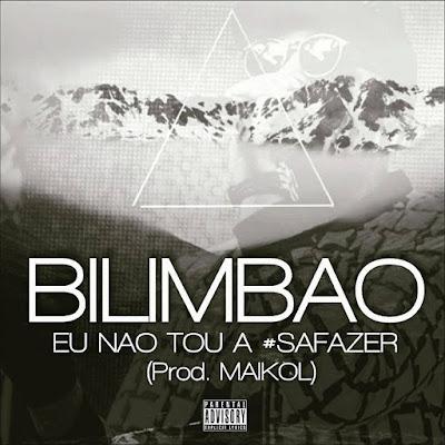 Bilimbão - Eu não tou a #safazer ( Prod by Maikol)
