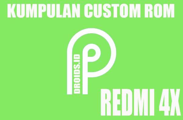 Kumpulan Rom Android P (PIE) buat Redmi 4x