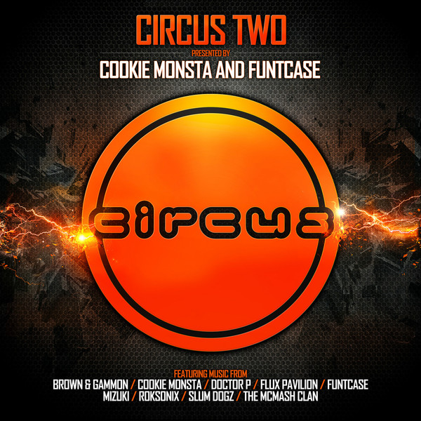 Funtcase & Cookie Monsta - Circus Two (Presented by Cookie Monsta & FuntCase) Cover