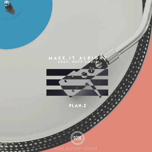 Plan.Z – Make It Alright – Single