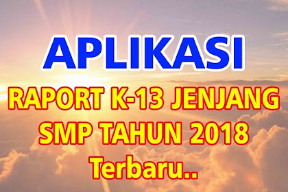 Download Aplikasi Raport SMP K13 Revisi 2018