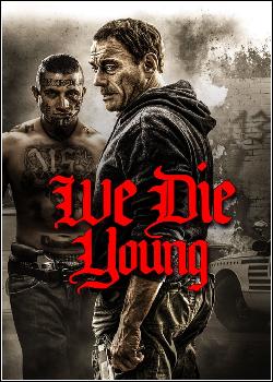 We Die Young Dublado