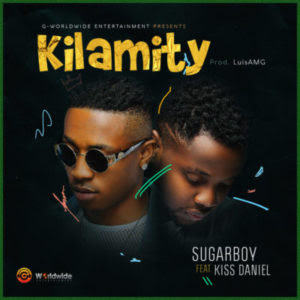 SugarBoy ft. Kiss Daniel - Kilamity