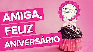 Vídeo Mensagem de Aniversário de Amiga Voz Feminina.