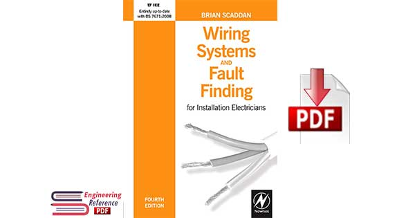 Wiring Systems and Fault Finding for Installation Electricians Fourth edition By Brian Scaddan