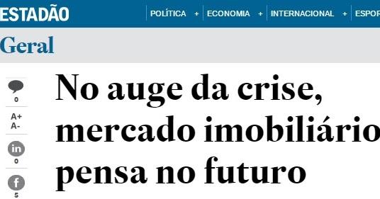 Estadão: No auge da crise, mercado imobiliário visa o futuro e reduz preços