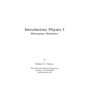 INTRODUCTORY PHYSICS 1 ELEMENTARY MECHANICS BY ROBERT G BROWN