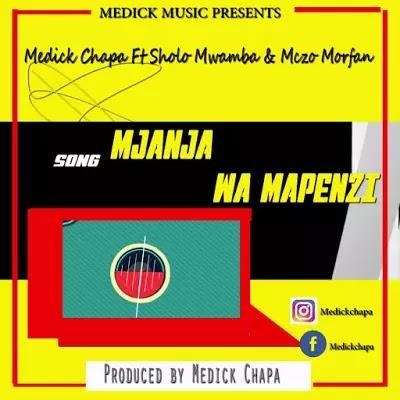 Download Audio | Medick Chapa ft Sholo Mwamba & Mczo Morfan - Mjanja wa Mapenzi