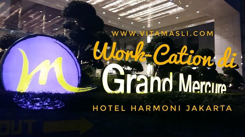 Work-Vacation at Grand Mercure Hotel Harmoni Jakarta