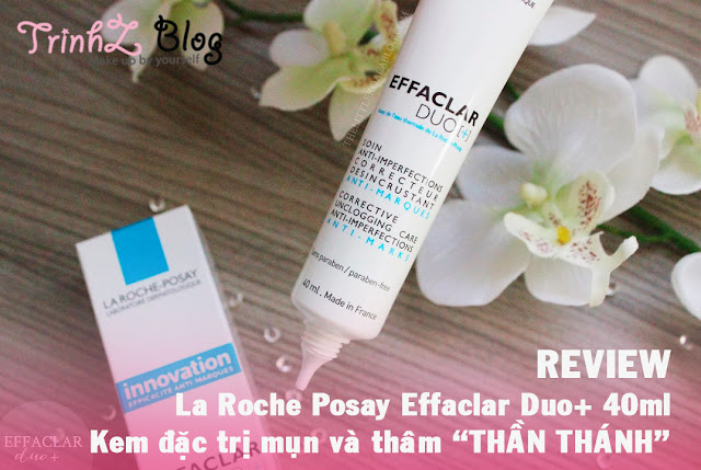 Kem dưỡng trị mụn và thâm La Roche Posay Effaclar Duo đánh giá