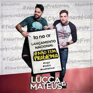 Baixar Lucca e Mateus – #NãoTemProblema (2016)