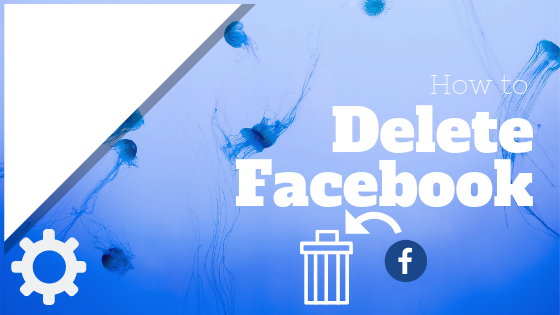 How Do Delete Facebook<br/>