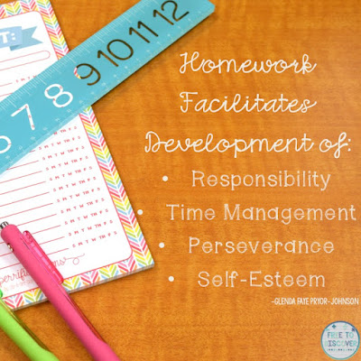 Homework facilitates development of responsibility, time manangement, perseverance, and self-esteem