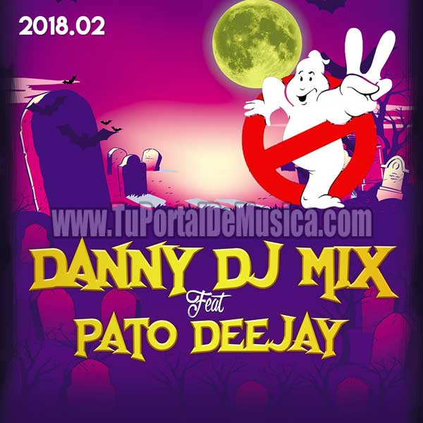 Danny Dj Mix Ft. Pato DeeJay Vol. 2 (2018)