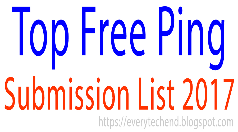 Top Free Ping submission sites List 2017 | Free Ping Submission Site List.