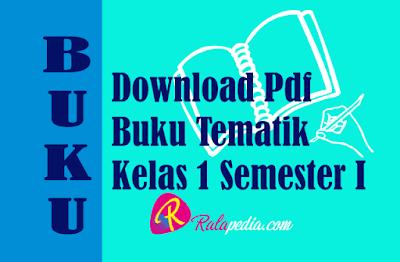 Download Pdf Buku Tema Kelas 1 Semester 1 Kurikulum 2013 Revisi