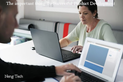 The important thing To Successful Product Development