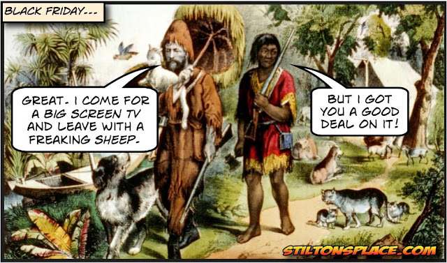 stilton's place, stilton, political, humor, conservative, cartoons, jokes, hope n' change, black friday, shopping, thanksgiving, robinson crusoe