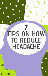 tips on how to reduce and relief headache or migraine