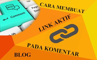 Cara Membuat Link Aktif Pada Komentar Blog