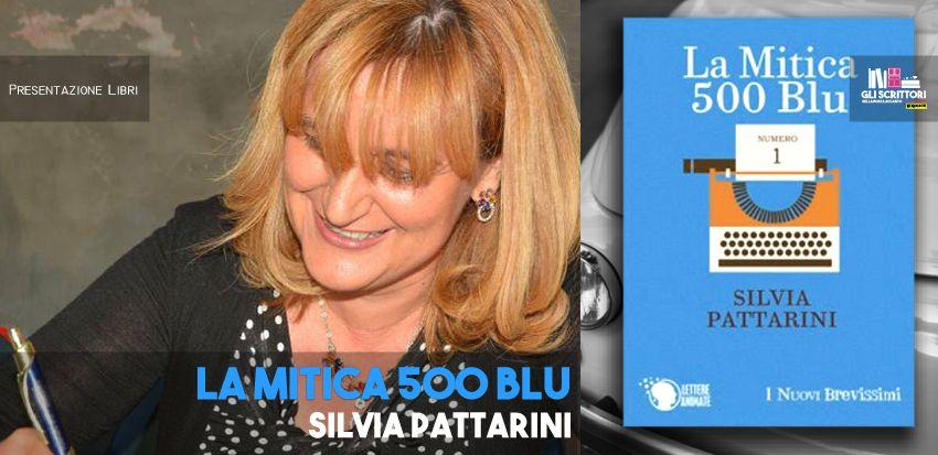Silvia Pattarini presenta: La mitica 500 blu - intervista, scrittore