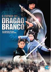 A Espada do Dragão Branco – Dublado (2002)