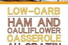 LOW-CARB HAM AND CAULIFLOWER CASSEROLE AU GRATIN