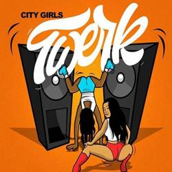 Capa Twerk – City Girls feat. Cardi B