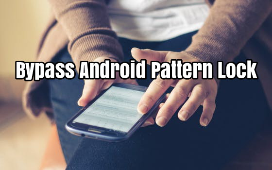 How to Bypass Android Pattern Lock Easily