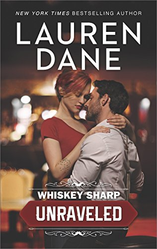 Unraveled (Whiskey Sharp Book 1) by Lauren Dane