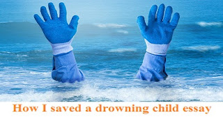 How I saved a drowning child essay