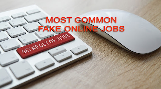 A Few Most Common Fake Online Jobs; Beware of It!