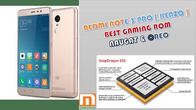 Beberapa Custom ROM Gaming Terbaik untuk Redmi Note 3 Pro [ KENZO ]