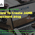 How to create JAMB account 2019