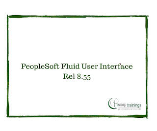 PeopleSoft Fluid User Interface Rel 8.55 training in Hyderabad India