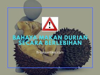 Bahaya Makan Durian Secara Berlebihan