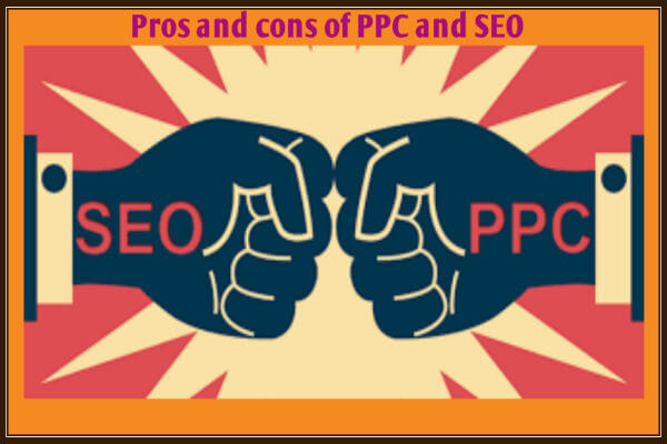 SEO and PPC Online-advertising marketing Promotion-Pros and Cons-600x400