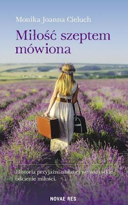 """Wywiad z autorką Moniką Joanną Cieluch """"Miłość szeptem mówiona"""""""