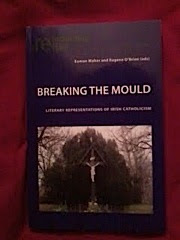 Breaking the Mould: Literary Representations of Irish Catholicism Eamon Maher/Eugene O'Brien, Eds.