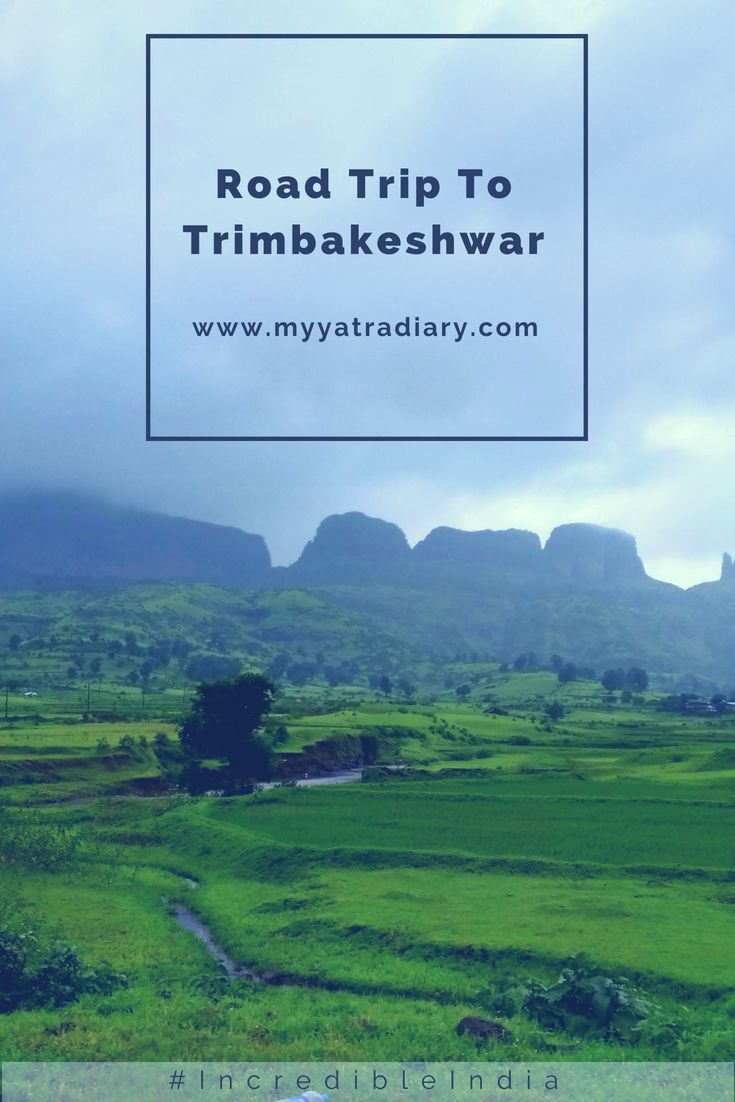 Road trip to Trimbakeshwar From Mumbai via the Scenic Ghoti Pass
