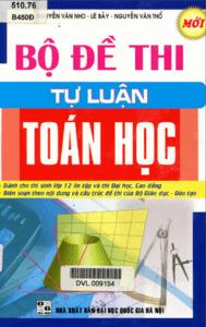 Bộ Đề Thi Tự Luận Toán Học - Nguyễn Văn Nho