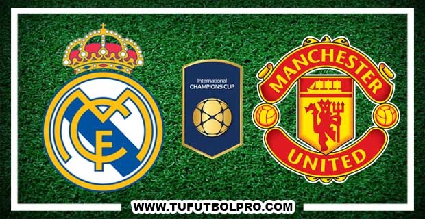 Ver Real Madrid vs Manchester United EN VIVO Por Internet Hoy 23 de Julio 2017